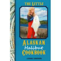 Seafood Recipe Books, Little Alaskan Halibut Cookbook