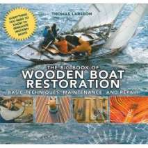 Boat Maintenance & Repair, The Big Book of Wooden Boat Restoration: Basic Techniques, Maintenance, and Repair