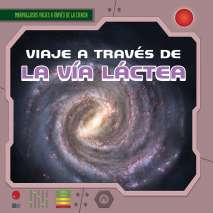 Space & Astronomy for Kids, Viaje a través de la Via Lactea / A Trip Through the Milky Way