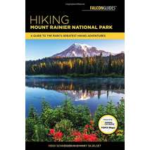 Washington Travel & Recreation Guides, Hiking Mount Rainier National Park: A Guide To The Park's Greatest Hiking Adventures