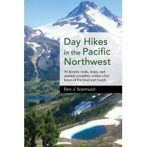 Pacific Northwest Travel & Recreation :Day Hikes in the Pacific Northwest: 90 Favorite Trails, Loops, and Summit Scrambles within a Few Hours of Portland and Seattle