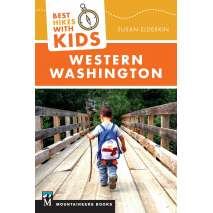 Washington Travel & Recreation Guides, Best Hikes With Kids: Western Washington & the Cascade