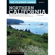 California Travel & Recreation, 100 Classic Hikes: Northern California: Sierra Nevada, Cascades, Klamath Mountains, North Coast and Wine Country, San Francisco Bay Area