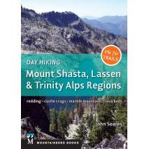 California Travel & Recreation, Day Hiking: Mount Shasta, Lassen & Trinity: Alps Regions, Redding, Castle Crags, Marble Mountains, Lava Beds