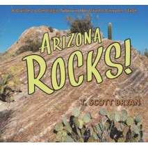 Rocks, Minerals & Geology Field Guides, Arizona Rocks!: A Guide to Geologic Sites in the Grand Canyon State
