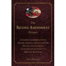 Hunting & Tracking, The Second Amendment Primer