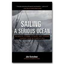 Shipwrecks & Maritime Disasters :Sailing a Serious Ocean: Sailboats, Storms, Stories and Lessons Learned from 30 Years at Sea