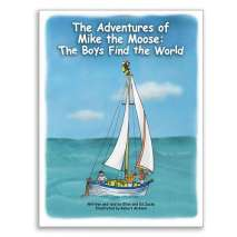 Children's Nautical, THE ADVENTURES OF MIKE THE MOOSE: THE BOYS FIND THE WORLD