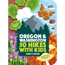 Washington, 50 Hikes with Kids: Oregon and Washington