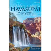 Rocky Mountain and Southwestern USA Travel & Recreation, Exploring Havasupai: A Guide to the Heart of the Grand Canyon 2nd Ed.