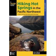 Pacific Northwest Travel & Recreation :Hiking Hot Springs in the Pacific Northwest: A Guide to the Area's Best Backcountry Hot Springs