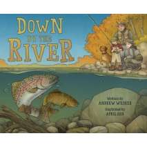 Fish, Sealife, Aquatic Creatures, Down by the River: A Family Fly Fishing Story