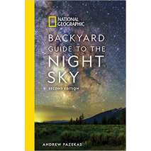 Astronomy Guides, National Geographic Backyard Guide to the Night Sky, 2nd Edition