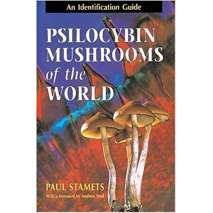 Mushroom Identification Guides, Psilocybin Mushrooms of the World: An Identification Guide 1st Edition
