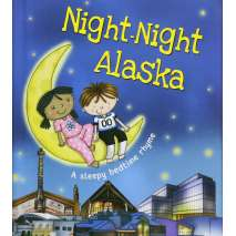 For Kids: Alaska, Night-Night Alaska