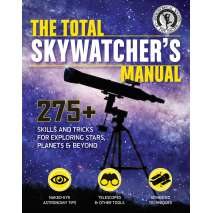 Astronomy & Stargazing :The Total Skywatcher's Manual: 275+ Skills and Tricks for Exploring Stars, Planets, and Beyond