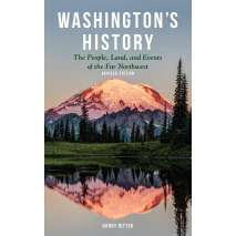 Washington, Washington's History, Revised Edition: The People, Land, and Events of the Far Northwest
