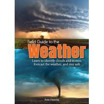 Weather Guides, Field Guide to the Weather: Learn to Identify Clouds and Storms, Forecast the Weather, and Stay Safe
