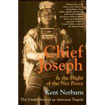 Native American Related, Chief Joseph & the Flight of the Nez Perce: The Untold Story of an American Tragedy