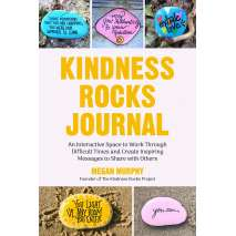 Crafts for Kids, The Kindness Rocks Journal: An Interactive Space to Work through Difficult Times and Create Inspiring Messages to Share with Others