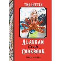 Alaska, The Little Alaskan Crab Cookbook