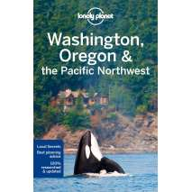Pacific Northwest Travel & Recreation, Lonely Planet Washington, Oregon & the Pacific Northwest