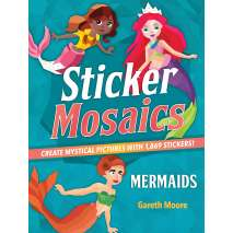 Mermaids, Sticker Mosaics: Mermaids: Create Mystical Pictures with 1,869 Stickers!