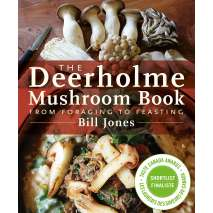 Mushroom Identification Guides, The Deerholme Mushroom Book: From Foraging to Feasting
