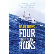 Alaska, Four Thousand Hooks: A True Story of Fishing and Coming of Age on the High Seas of Alaska
