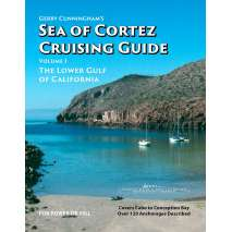 Mexico to Central America :Gerry Cunningham's Sea of Cortez Cruising Guide: Volume 1, The Lower Gulf of California