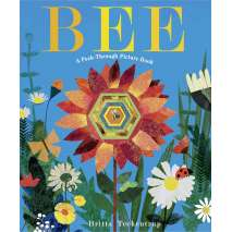 Butterflies, Bugs & Spiders, Bee: A Peek-Through Picture Book