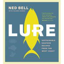 Regional Cooking :Lure: Sustainable Seafood Recipes from the West Coast