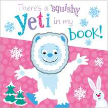 Bigfoot for Kids :There's a Squishy Yeti in my Book!