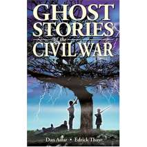 Ghost Stories :Ghost Stories of the Civil War