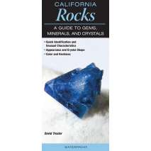 California :California Rocks: A Guide to Gems, Minerals & Crystals