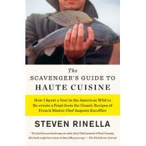 Wild Foods :The Scavenger's Guide to Haute Cuisine: How I Spent a Year in the American Wild to Re-create a Feast from the Classic Recipes of French Master Chef Auguste Escoffier