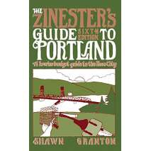 Oregon Travel & Recreation Guides :The Zinester's Guide to Portland: A Low/No Budget Guide to The Rose City