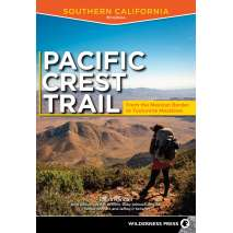 California Travel & Recreation :Pacific Crest Trail: Southern California: From the Mexican Border to Tuolumne Meadows