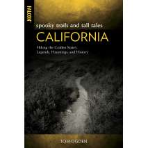 California Travel & Recreation :Spooky Trails and Tall Tales California: Hiking the Golden State's Legends, Hauntings, and History