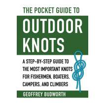 Outdoor Knots :The Pocket Guide to Outdoor Knots: A Step-By-Step Guide to the Most Important Knots for Fishermen, Boaters, Campers, and Climbers