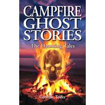 Ghost Stories :Campfire Ghost Stories: The Haunting Tales
