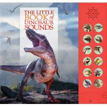 Dinosaurs & Reptiles :The Little Book of Dinosaur Sounds