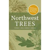 Pacific Northwest Field Guides :Northwest Trees: Identifying and Understanding the Region's Native Trees