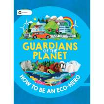Environment & Nature :Guardians of the Planet: How to be an Eco-Hero