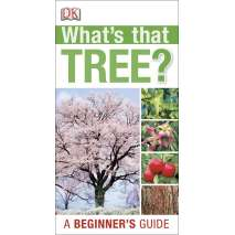 Tree, Plant & Flower Identification Guides :What's that Tree?: A Beginner's Guide