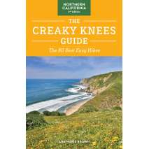 California Travel & Recreation :The Creaky Knees Guide Northern California, 2nd Edition: The 80 Best Easy Hikes