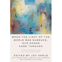 Native American Related :When the Light of the World Was Subdued, Our Songs Came Through: A Norton Anthology of Native Nations Poetry