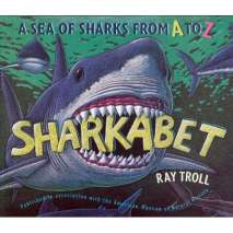 Fish, Sealife, Aquatic Creatures :Sharkabet: A Sea of Sharks from A to Z