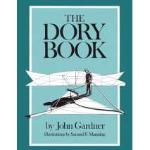 Boatbuilding, Design, Outfitting, Dory Book