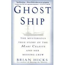 Maritime & Naval History, Ghost Ship: The Mysterious True Story of the Mary Celeste and Her Missing Crew